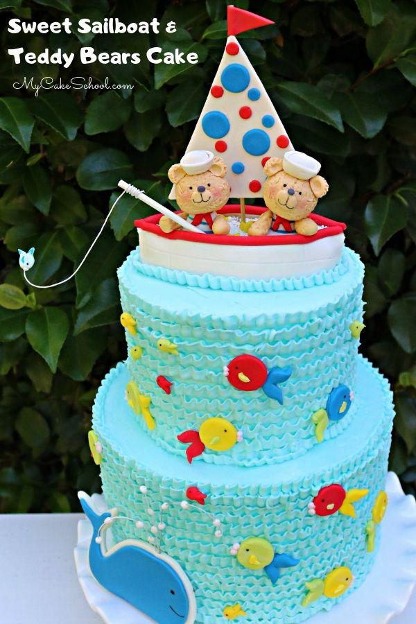 Sailboat and Teddy Bears Cake- Video Tutorial by MyCakeSchool.com