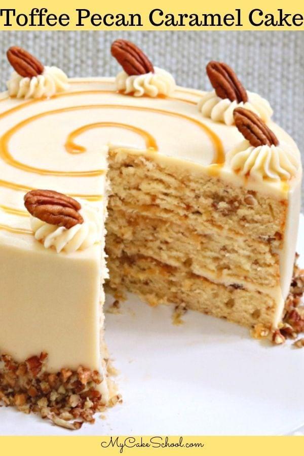 AMAZING Toffee Pecan Caramel Cake Recipe