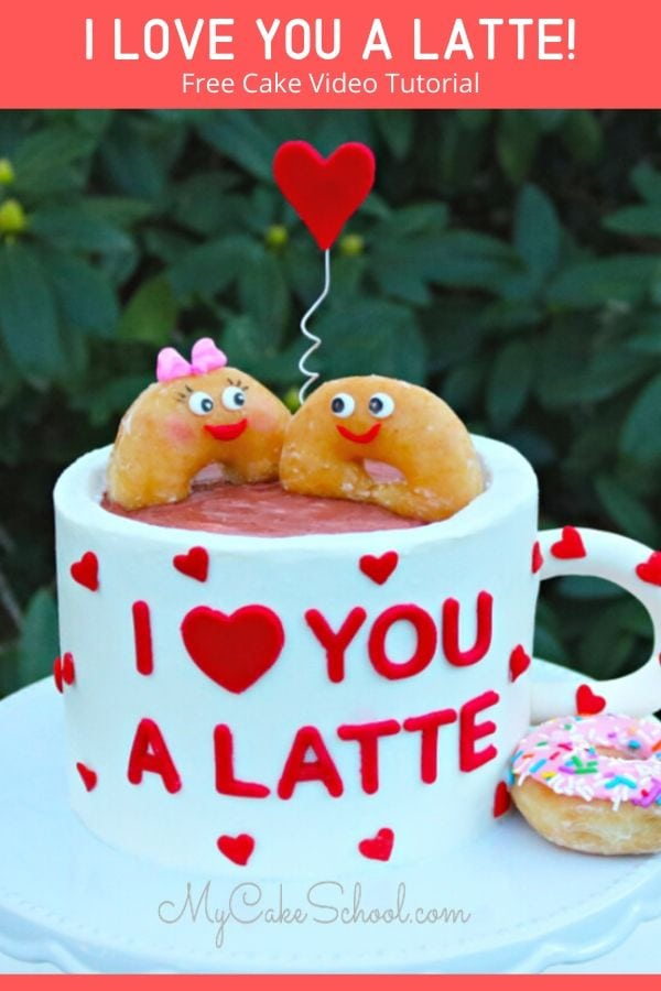 I Love You a Latte- A Free Cake Decorating Video Tutorial
