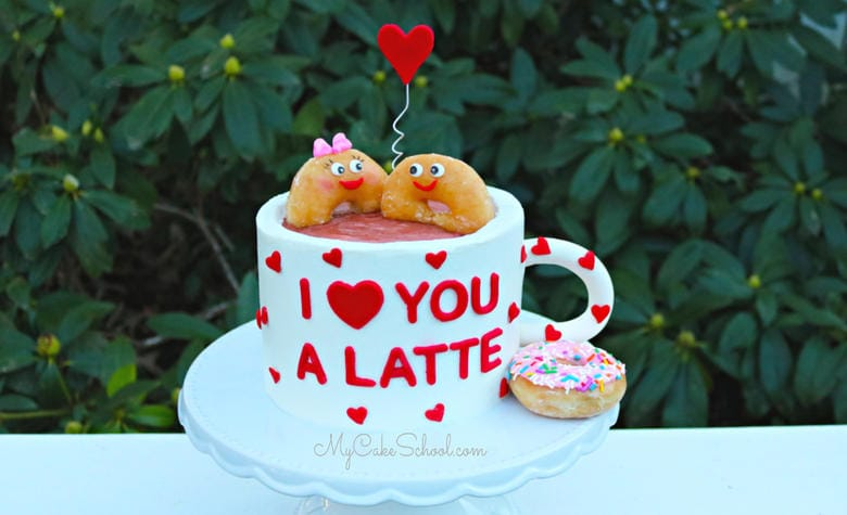 I Love You a Latte- A Free Cake Video Tutorial