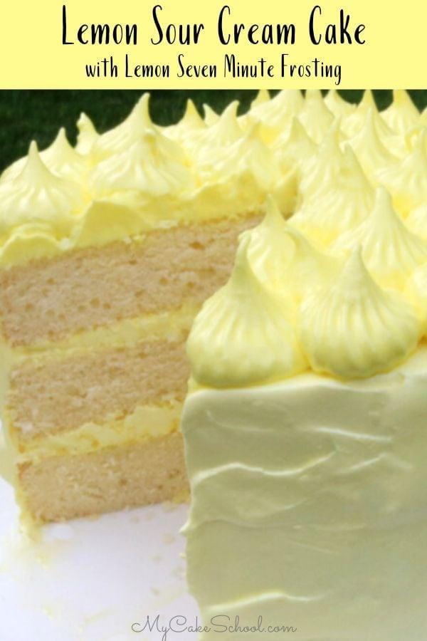 Lemon Sour Cream Cake with Lemon Seven Minute Frosting- SO good!