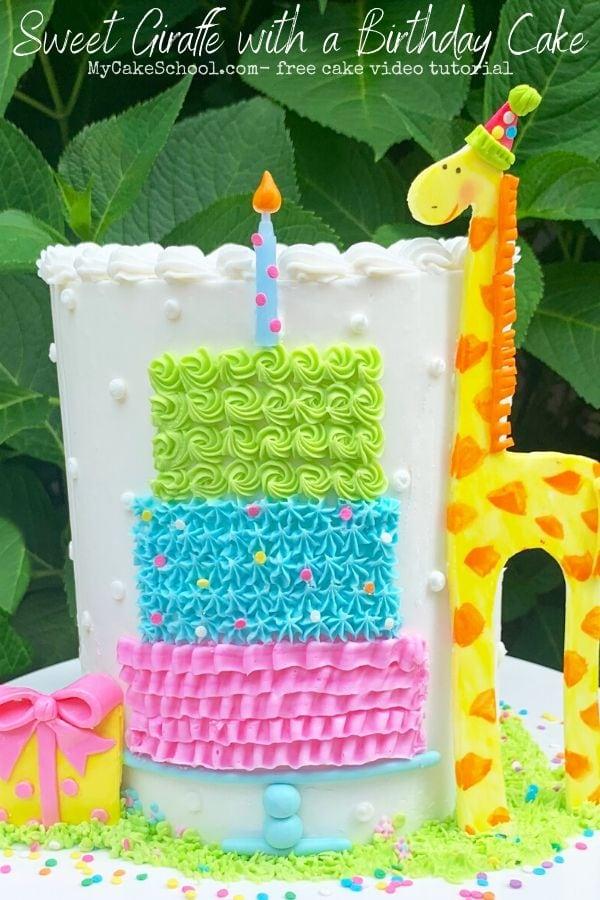 Sweet Giraffe with a Birthday Cake- A free cake video tutorial