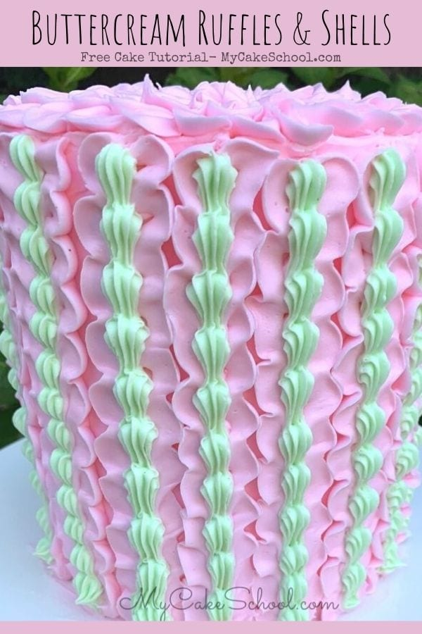 Buttercream Ruffles and Shells- Free Cake Decorating Tutorial