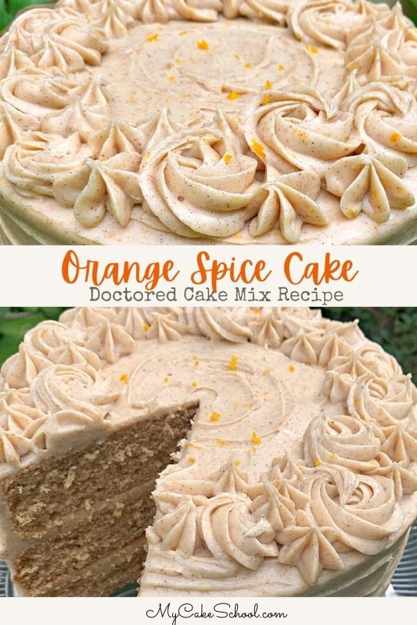Orange Spice Cake- A Doctored Cake Mix Recipe- SO moist and delicious!