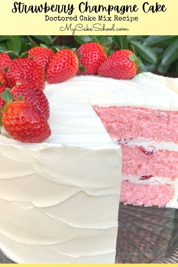 Strawberry Champagne Cake- Doctored Cake Mix- Such a moist and delicious recipe for special occasions!