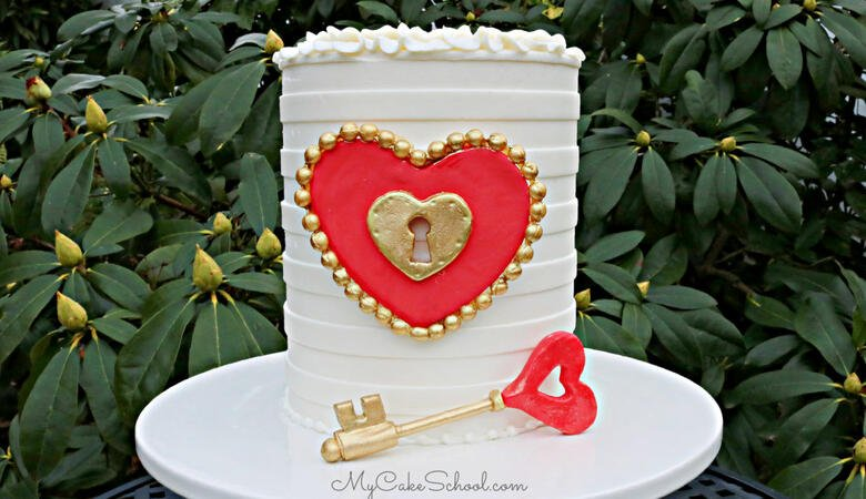 You Hold the Key to My Heart- Lock & Key Cake Tutorial {Free Video}