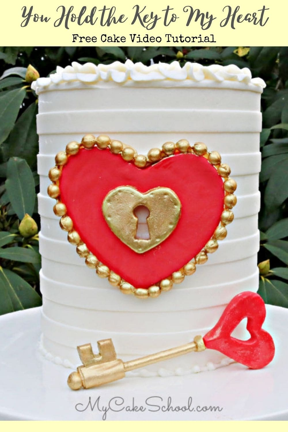 You Hold the Key to My Heart- Free Cake Video Tutorial
