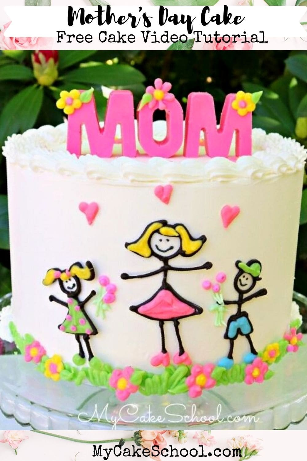 Cute and Easy Stick Figures Mother's Day Cake- Free Cake Video Tutorial