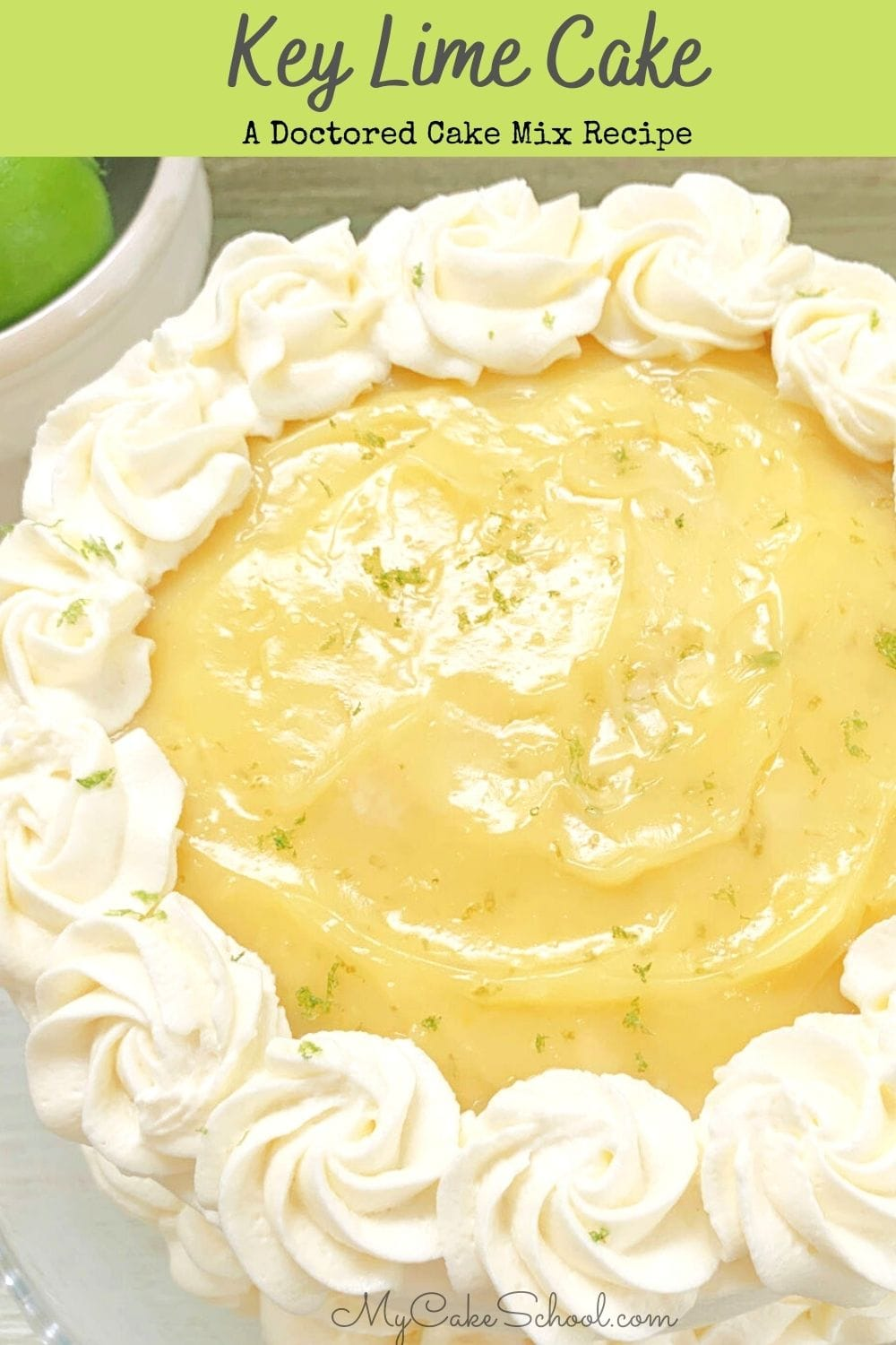 Moist Key Lime Layer Cake- Doctored Cake Mix Recipe