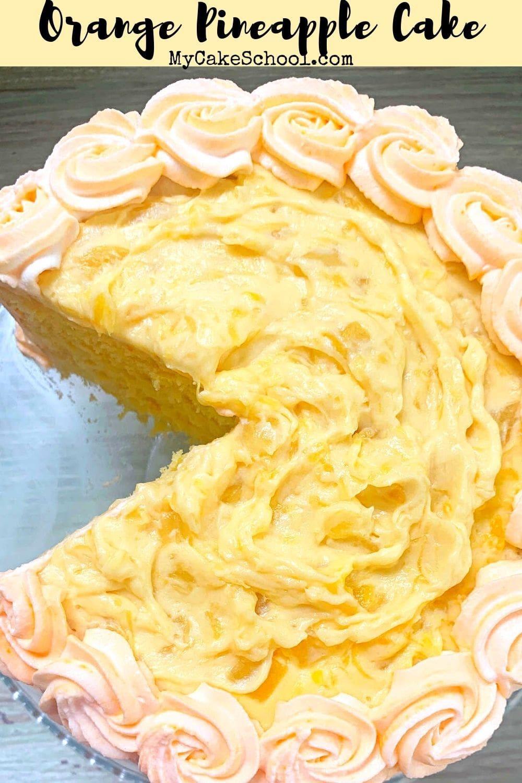 Orange Pineapple Cake- A moist, flavorful scratch layer cake!