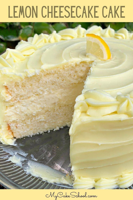 Lemon Cheesecake Cake